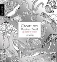 Field Guide: Creatures Great and Small by Lucy Engelman