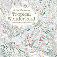 Tropical Wonderland by Millie Marotta